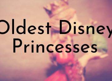 Oldest Disney Princesses