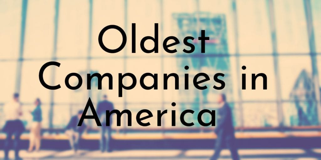 Oldest Companies in America