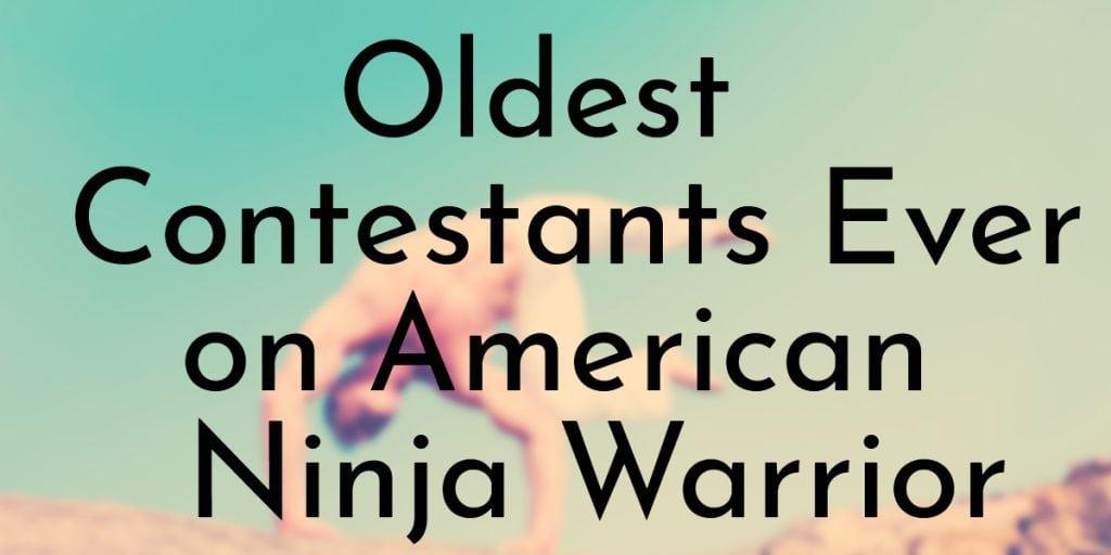 Oldest Contestants Ever on American Ninja Warrior