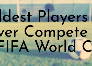 Oldest Players to Ever Compete in a FIFA World Cup