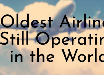 Oldest Airlines Still Operating in the World
