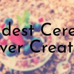 Oldest Cereals Ever Created