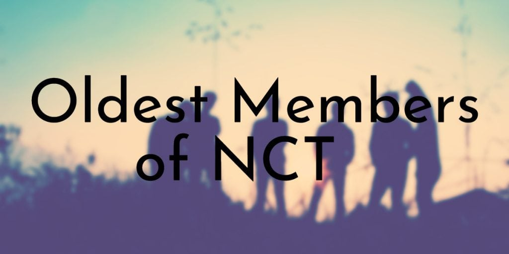 Oldest Members of NCT