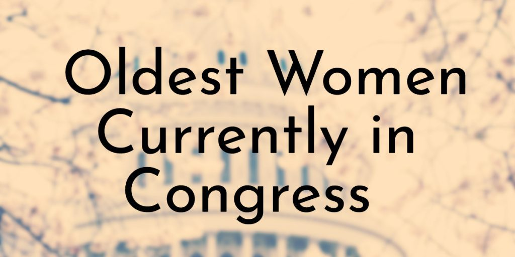Oldest Women Currently in Congress