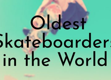 Oldest Skateboarders in the World