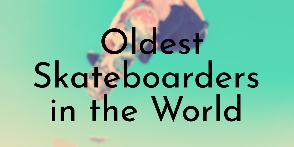 Oldest Skateboarders in the World