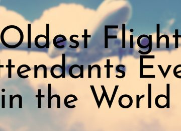 Oldest Flight Attendants Ever in the World
