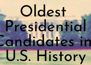 Oldest Presidential Candidates in U.S. History