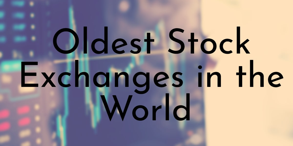 Oldest Stock Exchanges in the World