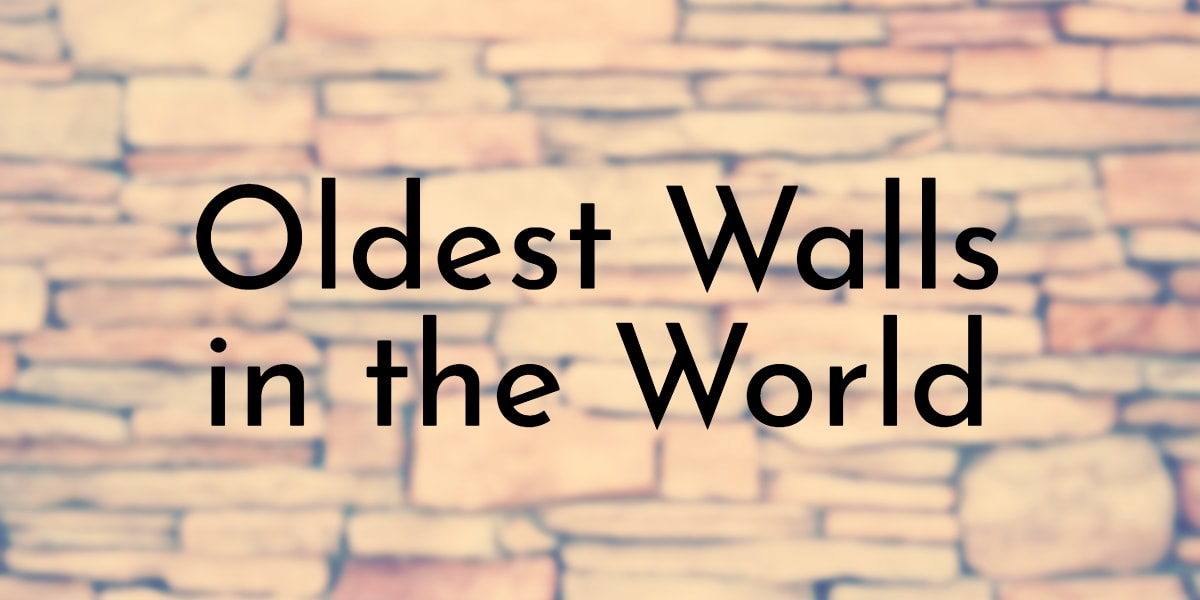 Oldest Walls in the World