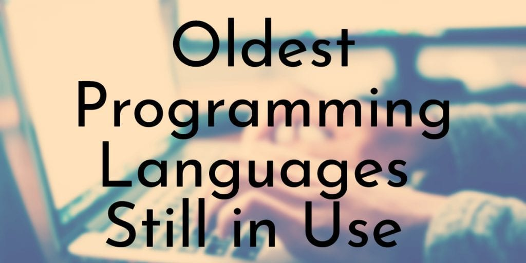 Oldest Programming Languages Still in Use