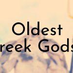Oldest Greek Gods