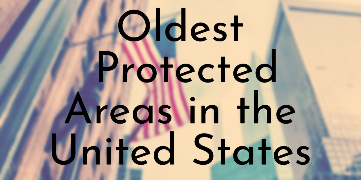 Oldest Protected Areas in the United States