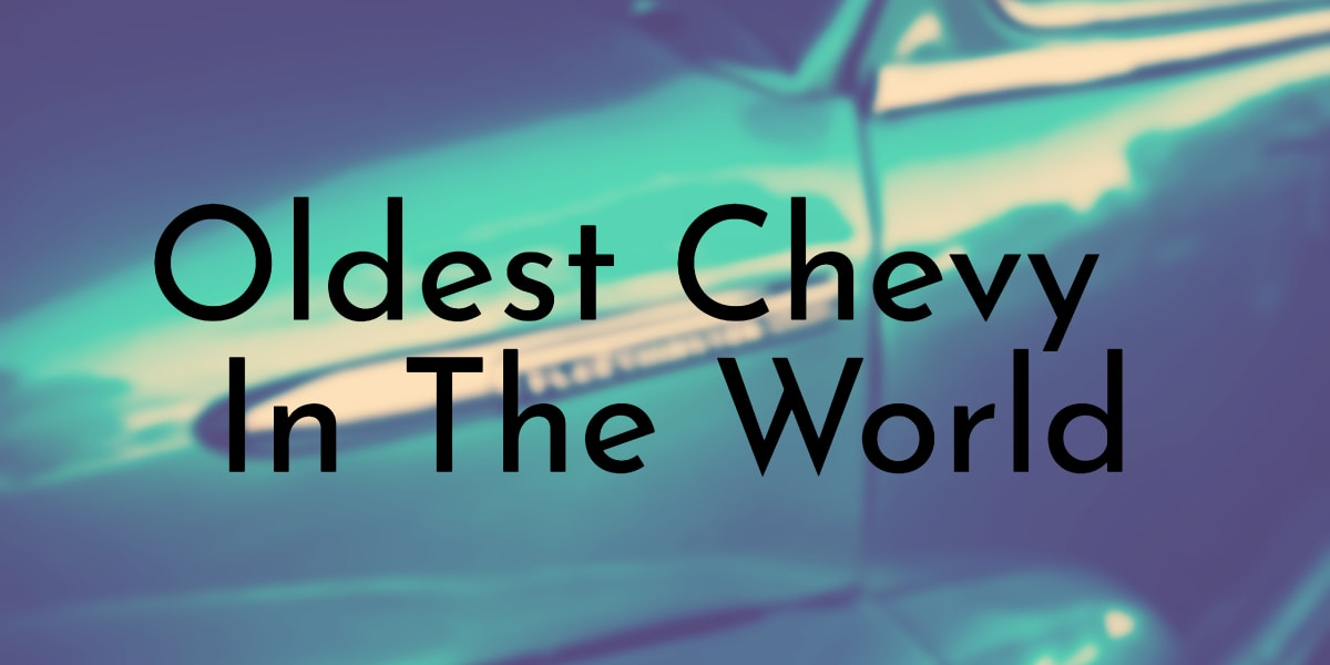 Oldest Chevy In The World