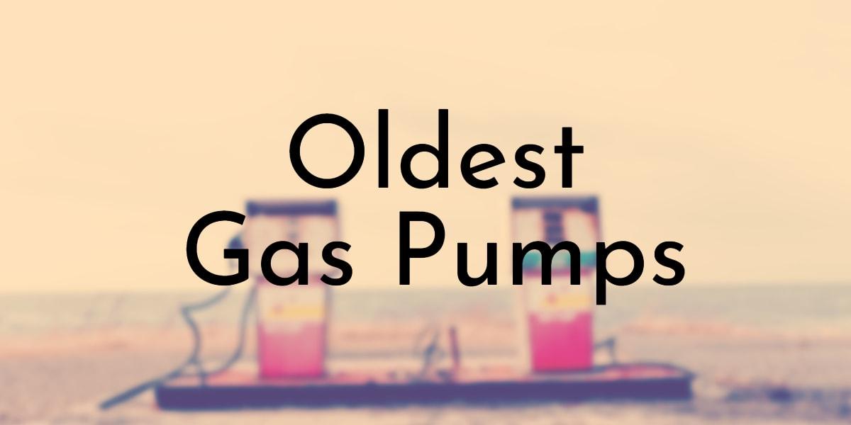 Oldest Gas Pumps