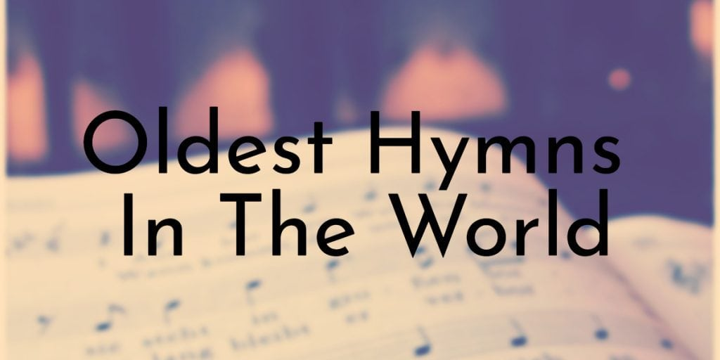 Oldest Hymns In The World