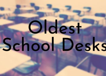 Oldest School Desks