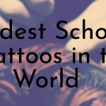 Oldest School Tattoos in the World