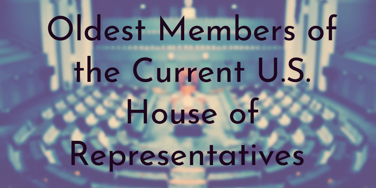 Oldest Members of the Current U.S. House of Representatives