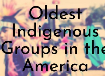 Oldest Indigenous Groups in the America