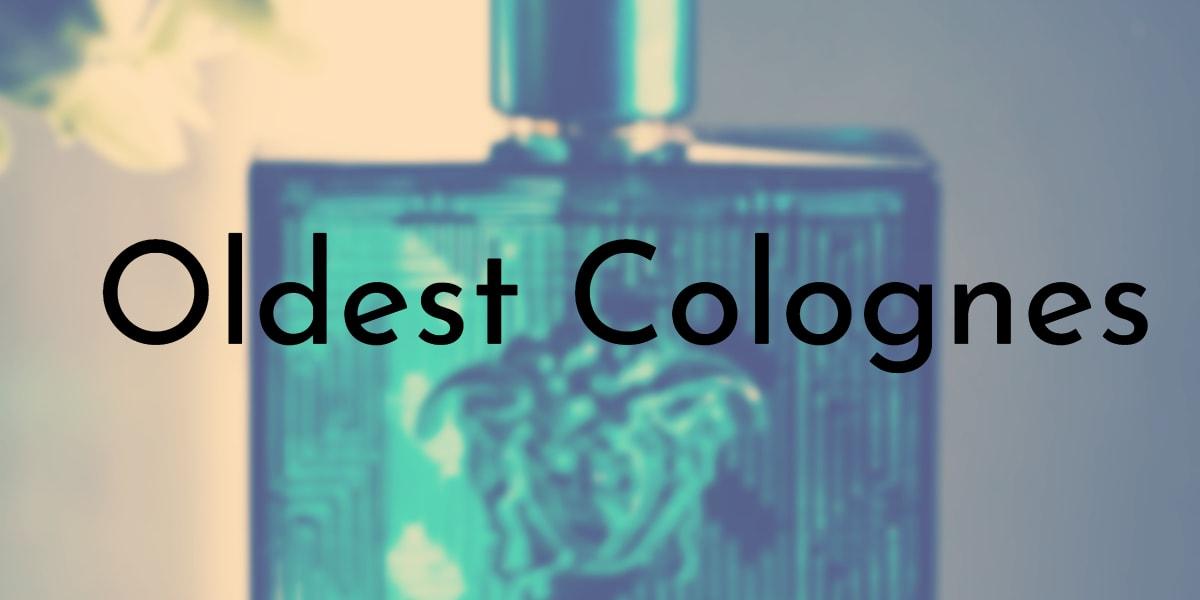 Oldest Colognes