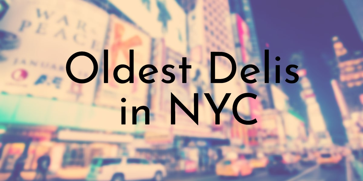 Oldest Delis in NYC