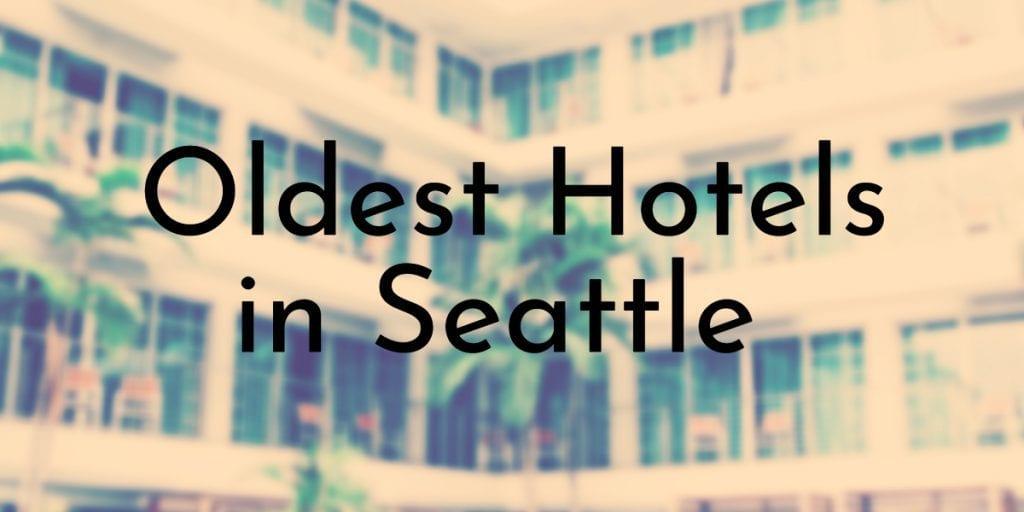 Oldest Hotels in Seattle