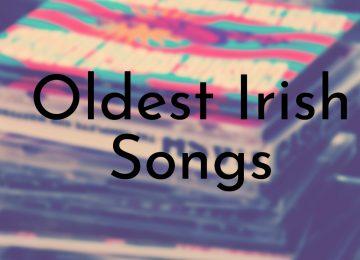 Oldest Irish Songs