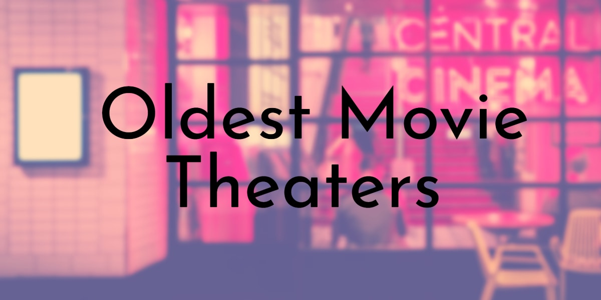 Oldest Movie Theaters
