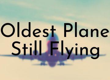 Oldest Planes Still Flying