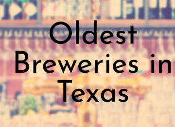 Oldest Breweries in Texas