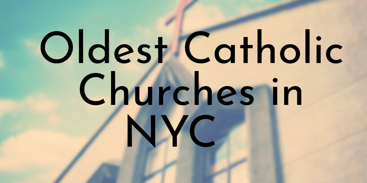 8 Oldest Catholic Churches in NYC