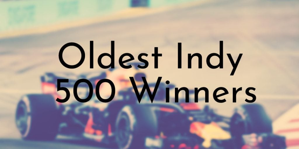 Oldest Indy 500 Winners