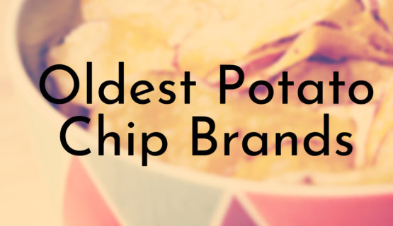 Oldest Potato Chip Brands