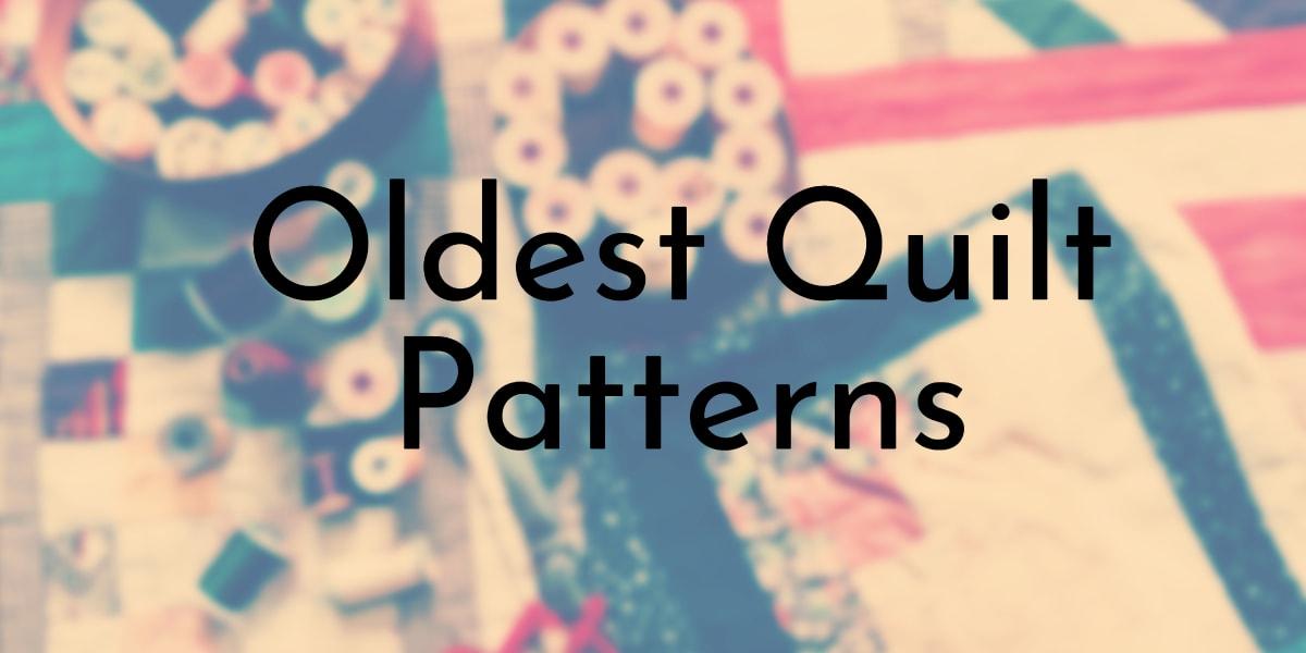 Oldest Quilt Patterns