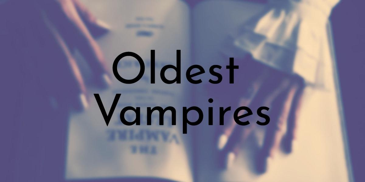 Oldest Vampires