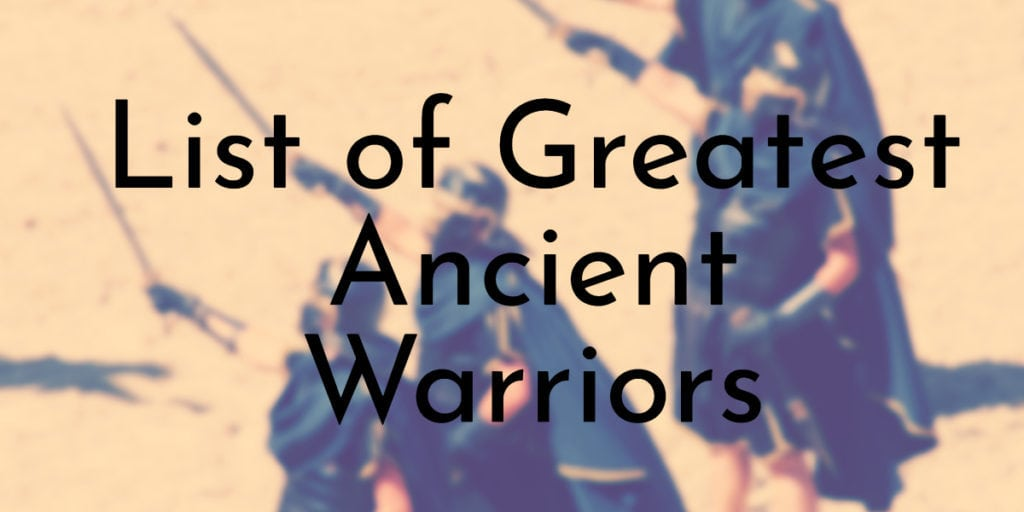 List of Greatest Ancient Warriors