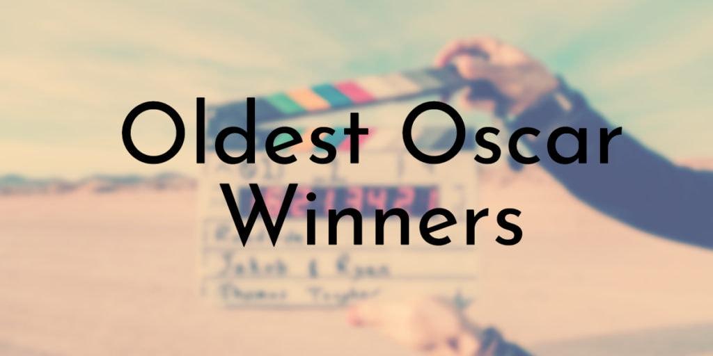 Oldest Oscar Winners
