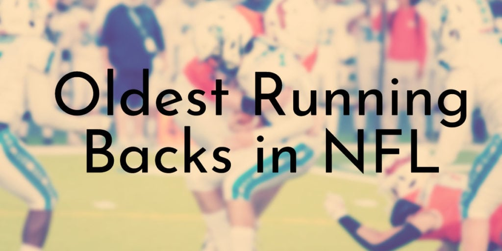 Oldest Running Backs in NFL