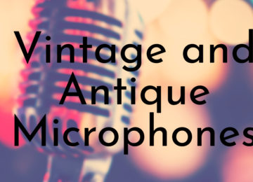 Vintage and Antique Microphones