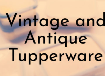 Vintage and Antique Tupperware